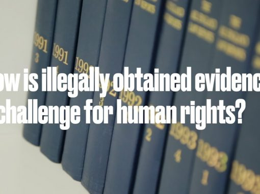 How is illegally obtained evidence a challenge for human rights 1 510x382 - Visuals